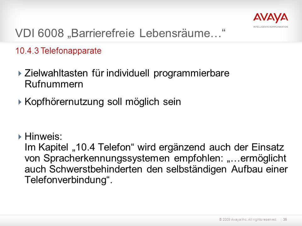 © 2009 Avaya Inc. All rights reserved.35 VDI 6008 Barrierefreie Lebensräume… Zielwahltasten für individuell programmierbare Rufnummern Kopfhörernutzun