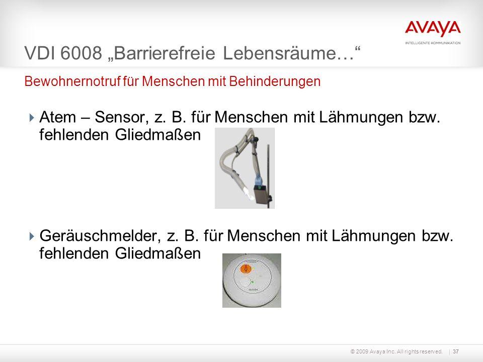 © 2009 Avaya Inc. All rights reserved.37 VDI 6008 Barrierefreie Lebensräume… Atem – Sensor, z. B. für Menschen mit Lähmungen bzw. fehlenden Gliedmaßen