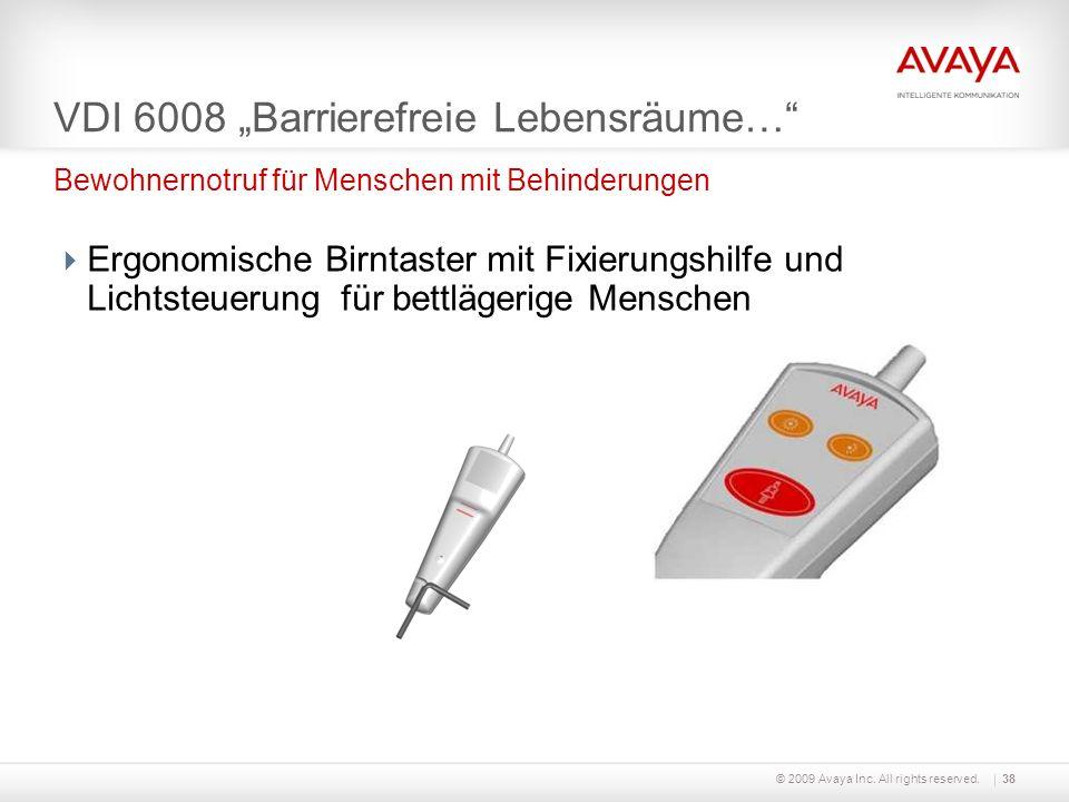 © 2009 Avaya Inc. All rights reserved.38 VDI 6008 Barrierefreie Lebensräume… Ergonomische Birntaster mit Fixierungshilfe und Lichtsteuerung für bettlä