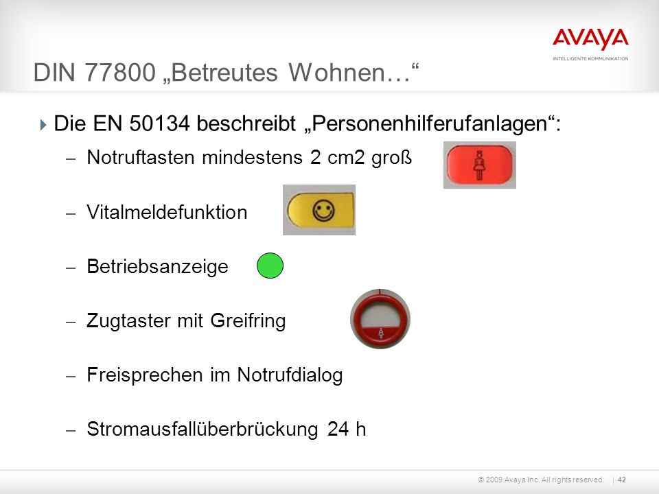 © 2009 Avaya Inc. All rights reserved.43 DIN 50134 Personen-Hilferufanlagen…