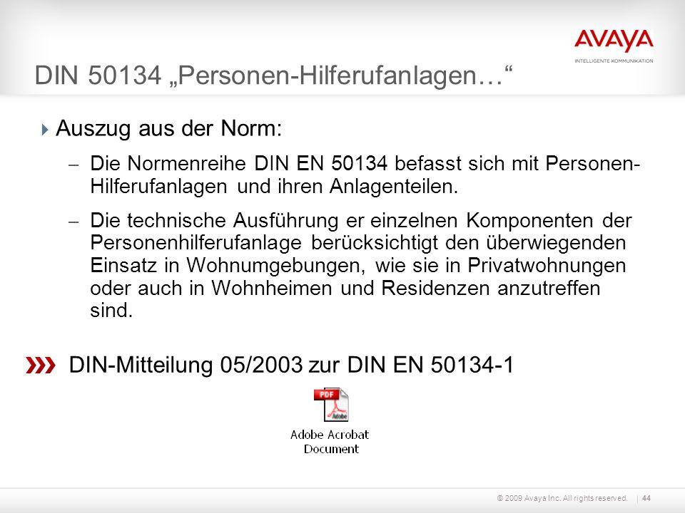 © 2009 Avaya Inc. All rights reserved.44 DIN 50134 Personen-Hilferufanlagen… Auszug aus der Norm: – Die Normenreihe DIN EN 50134 befasst sich mit Pers