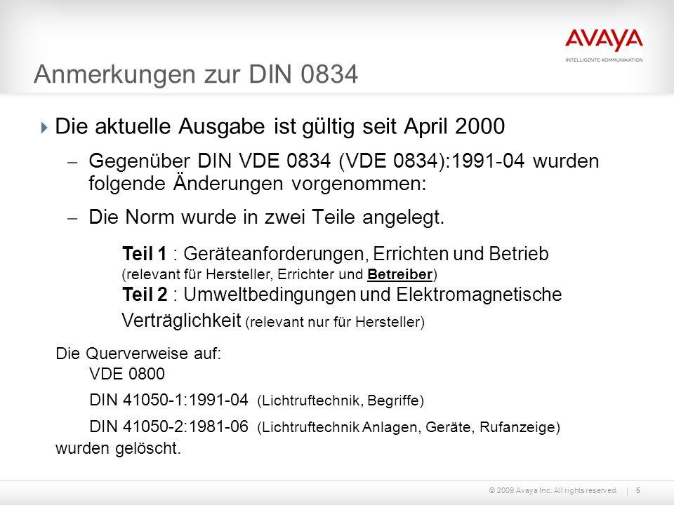 © 2009 Avaya Inc. All rights reserved.5 Anmerkungen zur DIN 0834 Die aktuelle Ausgabe ist gültig seit April 2000 – Gegenüber DIN VDE 0834 (VDE 0834):1