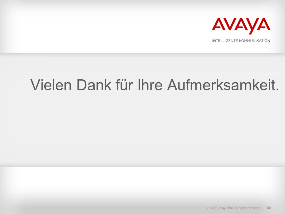© 2009 Avaya Inc. All rights reserved.50 Vielen Dank für Ihre Aufmerksamkeit.