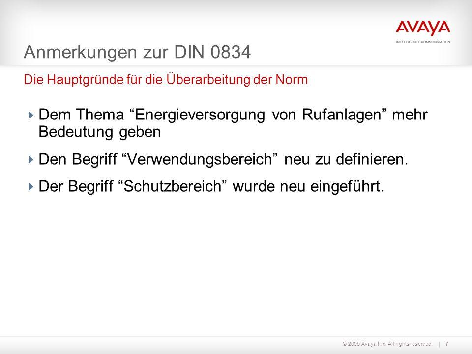 © 2009 Avaya Inc. All rights reserved.7 Anmerkungen zur DIN 0834 Dem Thema Energieversorgung von Rufanlagen mehr Bedeutung geben Den Begriff Verwendun