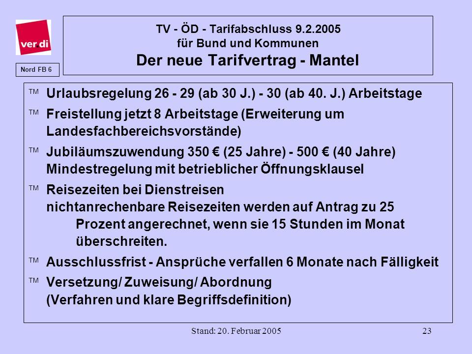 Stand: 20. Februar 200523 TV - ÖD - Tarifabschluss 9.2.2005 für Bund und Kommunen Der neue Tarifvertrag - Mantel äUrlaubsregelung 26 - 29 (ab 30 J.) -