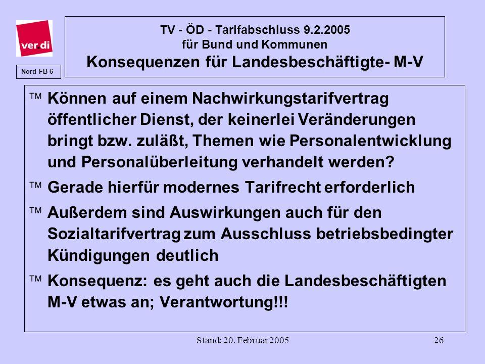 Stand: 20. Februar 200526 TV - ÖD - Tarifabschluss 9.2.2005 für Bund und Kommunen Konsequenzen für Landesbeschäftigte- M-V äKönnen auf einem Nachwirku