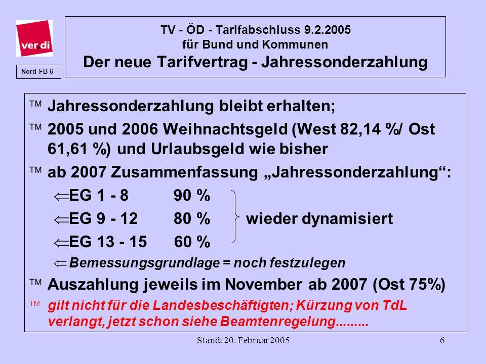 Stand: 20. Februar 20056 TV - ÖD - Tarifabschluss 9.2.2005 für Bund und Kommunen Der neue Tarifvertrag - Jahressonderzahlung äJahressonderzahlung blei
