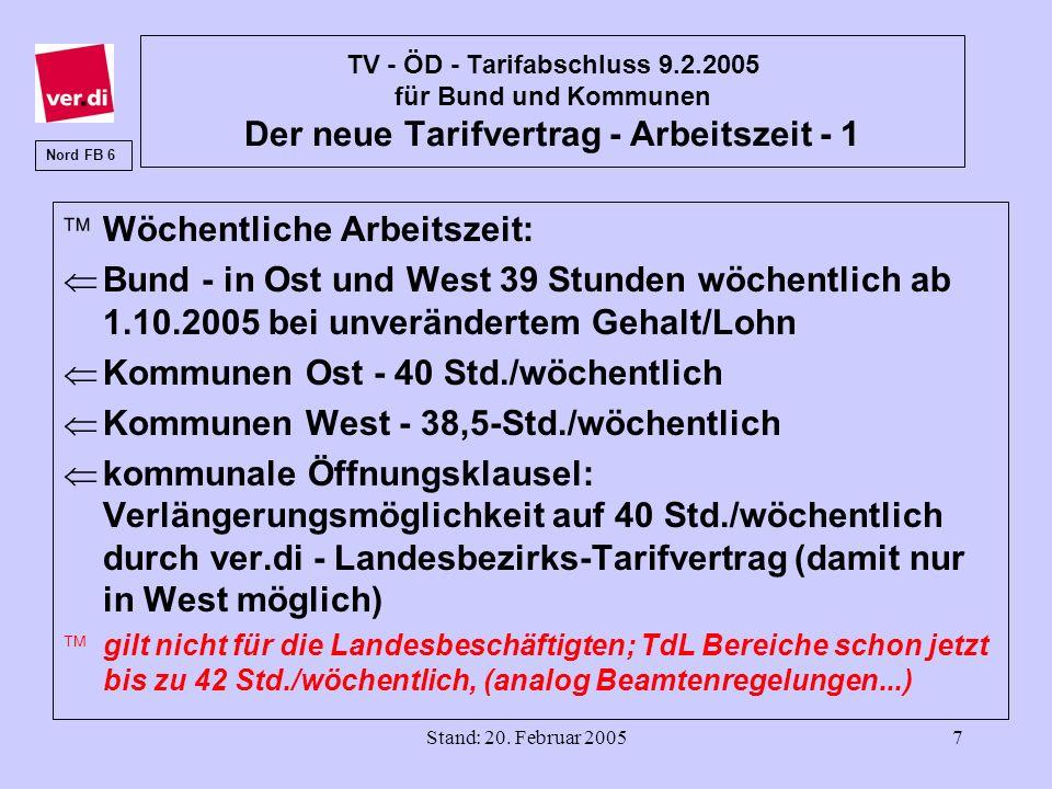 Stand: 20. Februar 20057 TV - ÖD - Tarifabschluss 9.2.2005 für Bund und Kommunen Der neue Tarifvertrag - Arbeitszeit - 1 äWöchentliche Arbeitszeit: ÜB