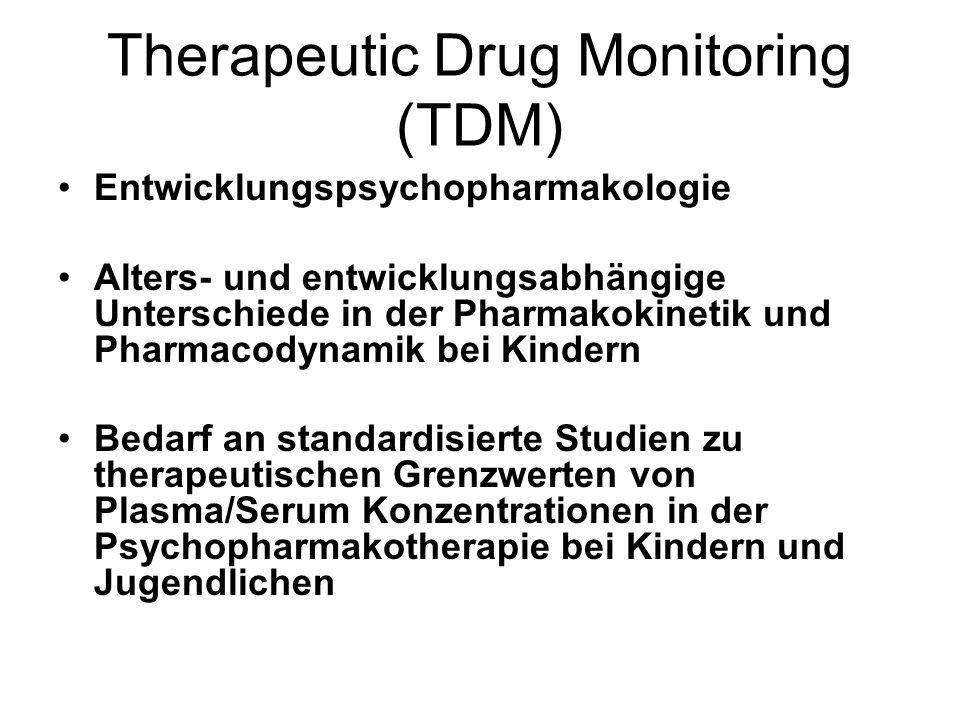 Therapeutic Drug Monitoring (TDM) Entwicklungspsychopharmakologie Alters- und entwicklungsabhängige Unterschiede in der Pharmakokinetik und Pharmacody