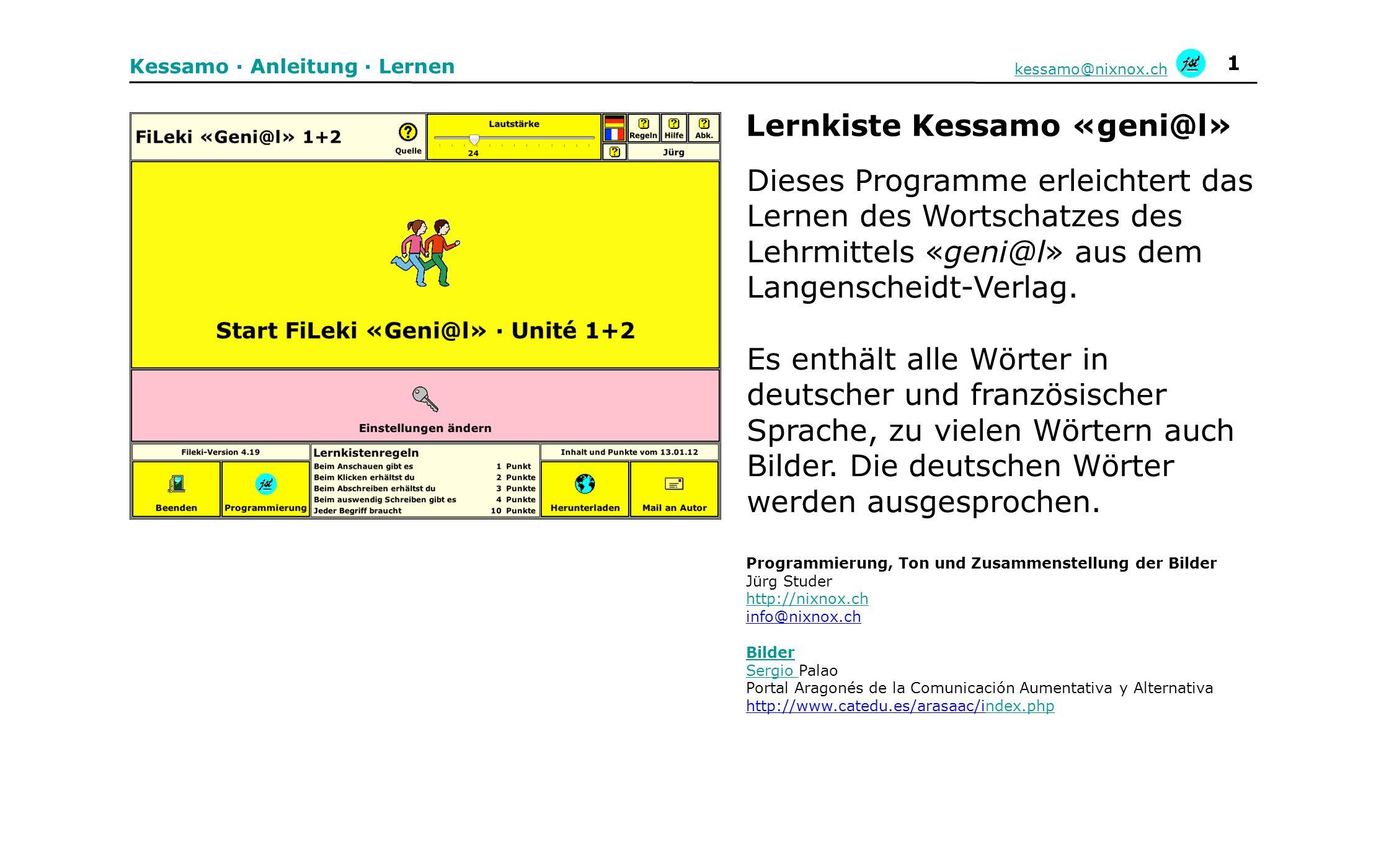 1 Kessamo · Anleitung · Lernen kessamo@nixnox.ch Dieses Programme erleichtert das Lernen des Wortschatzes des Lehrmittels «geni@l» aus dem Langenschei