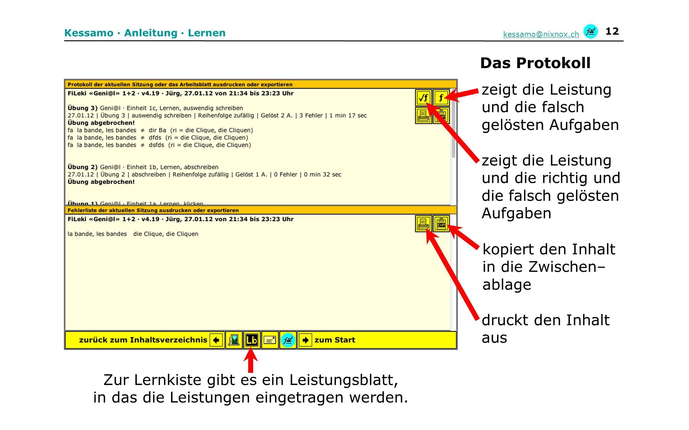 12 Kessamo · Anleitung · Lernen kessamo@nixnox.ch zeigt die Leistung und die falsch gelösten Aufgaben zeigt die Leistung und die richtig und die falsc