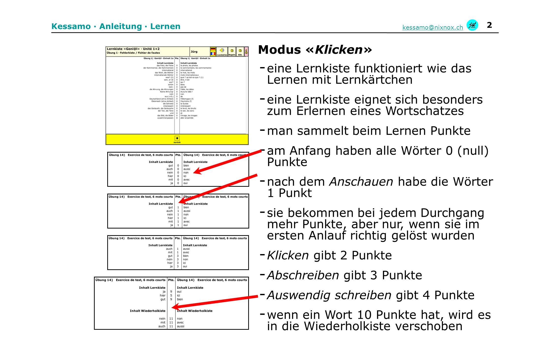 2 Kessamo · Anleitung · Lernen kessamo@nixnox.ch - eine Lernkiste funktioniert wie das Lernen mit Lernkärtchen - eine Lernkiste eignet sich besonders