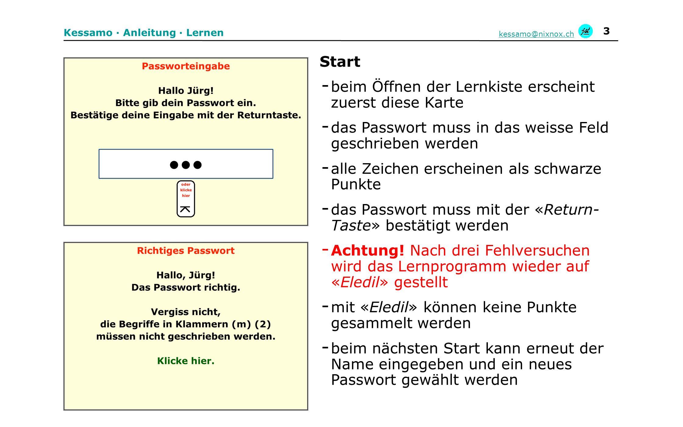 4 Kessamo · Anleitung · Lernen kessamo@nixnox.ch - Das Passwort wird bestätigt, nach einem Klick auf «Klicke hier. erscheint die Startkarte.