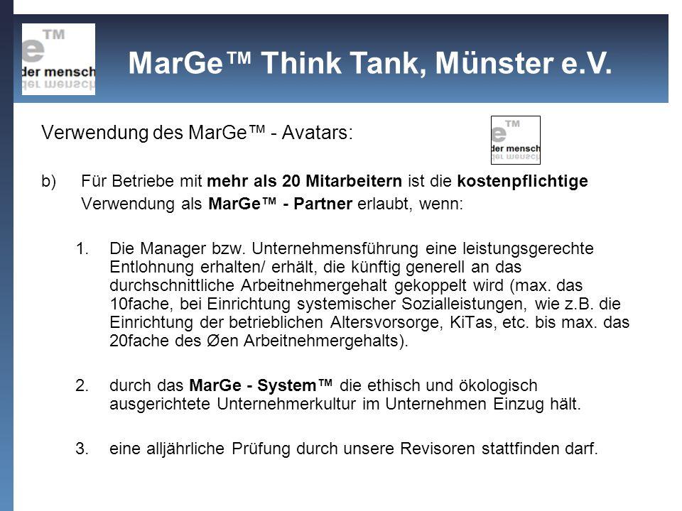Verwendung des MarGe - Avatars: b) Für Betriebe mit mehr als 20 Mitarbeitern ist die kostenpflichtige Verwendung als MarGe - Partner erlaubt, wenn: 1.