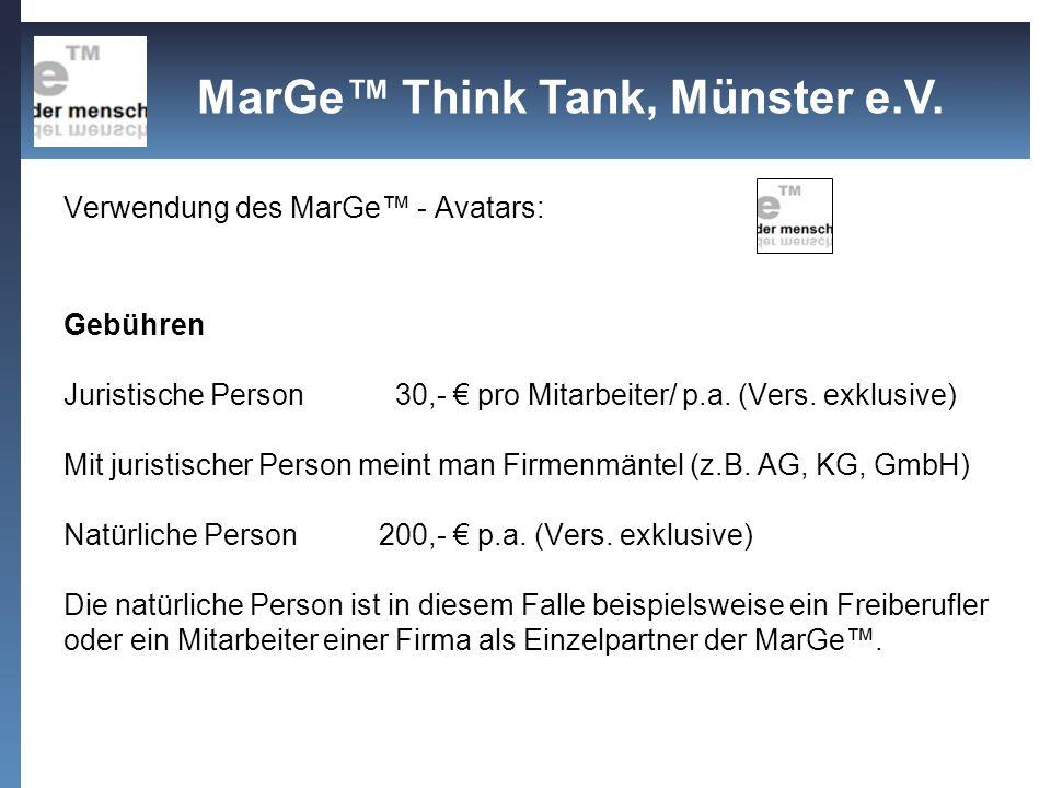 Verwendung des MarGe - Avatars: Gebühren Juristische Person 30,- pro Mitarbeiter/ p.a. (Vers. exklusive) Mit juristischer Person meint man Firmenmänte