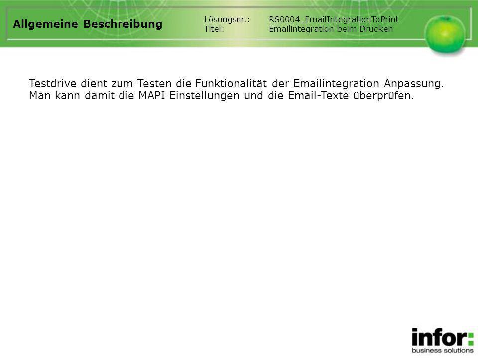 Allgemeine Beschreibung Testdrive dient zum Testen die Funktionalität der Emailintegration Anpassung.