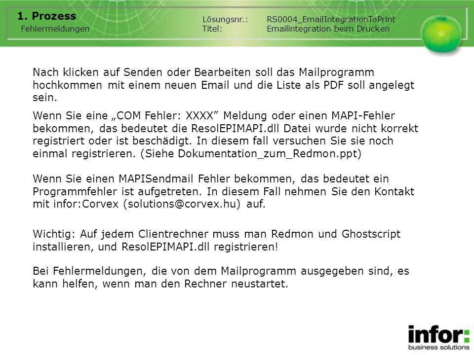 1. Prozess Fehlermeldungen Lösungsnr.:RS0004_EmailIntegrationToPrint Titel:Emailintegration beim Drucken Nach klicken auf Senden oder Bearbeiten soll