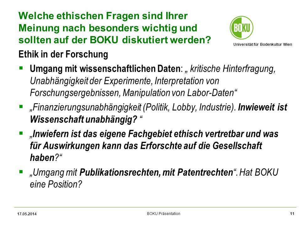 Universität für Bodenkultur Wien BOKU Präsentation Welche ethischen Fragen sind Ihrer Meinung nach besonders wichtig und sollten auf der BOKU diskutiert werden.