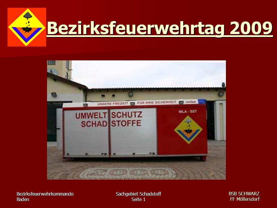 Bezirksfeuerwehrkommando Baden Sachgebiet Schadstoff Seite 1 BSB SCHWARZ FF Möllersdorf Bezirksfeuerwehrtag 2009