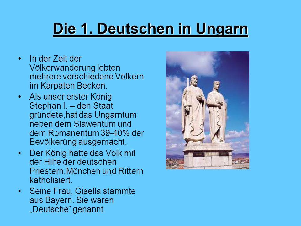 Die 1. Deutschen in Ungarn In der Zeit der Völkerwanderung lebten mehrere verschiedene Völkern im Karpaten Becken. Als unser erster König Stephan I. –