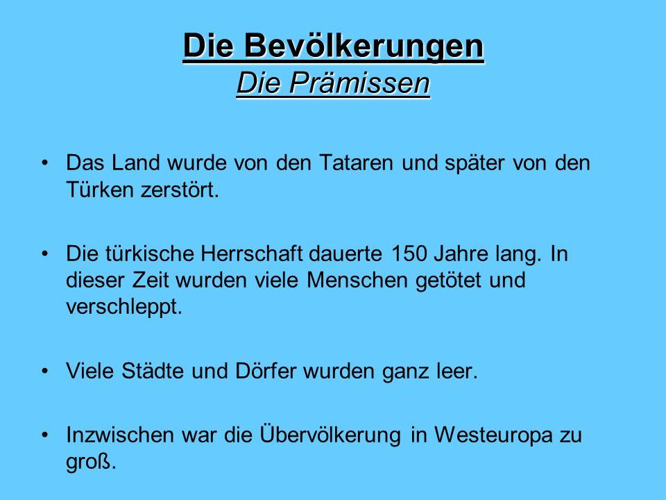 Die Bevölkerungen Die Prämissen Das Land wurde von den Tataren und später von den Türken zerstört. Die türkische Herrschaft dauerte 150 Jahre lang. In