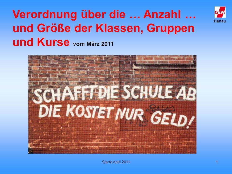 Hanau Stand April 2011 1 Verordnung über die … Anzahl … und Größe der Klassen, Gruppen und Kurse vom März 2011