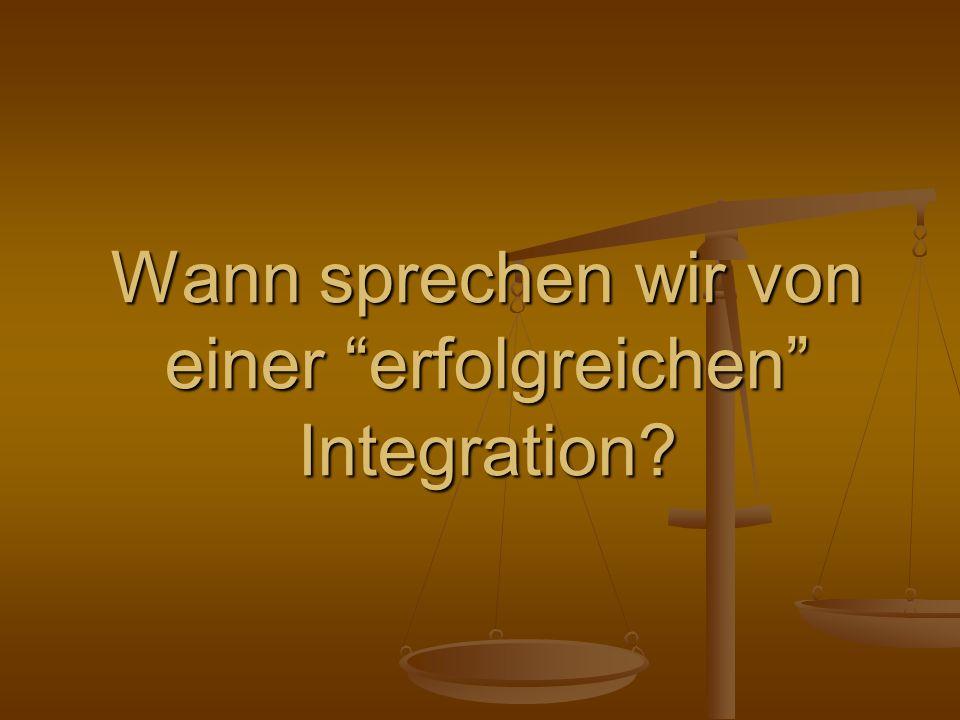 Wann sprechen wir von einer erfolgreichen Integration