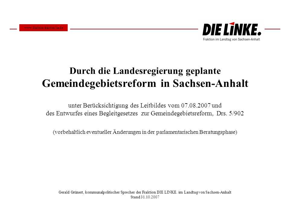 Durch die Landesregierung geplante Gemeindegebietsreform in Sachsen-Anhalt unter Berücksichtigung des Leitbildes vom 07.08.2007 und des Entwurfes eine