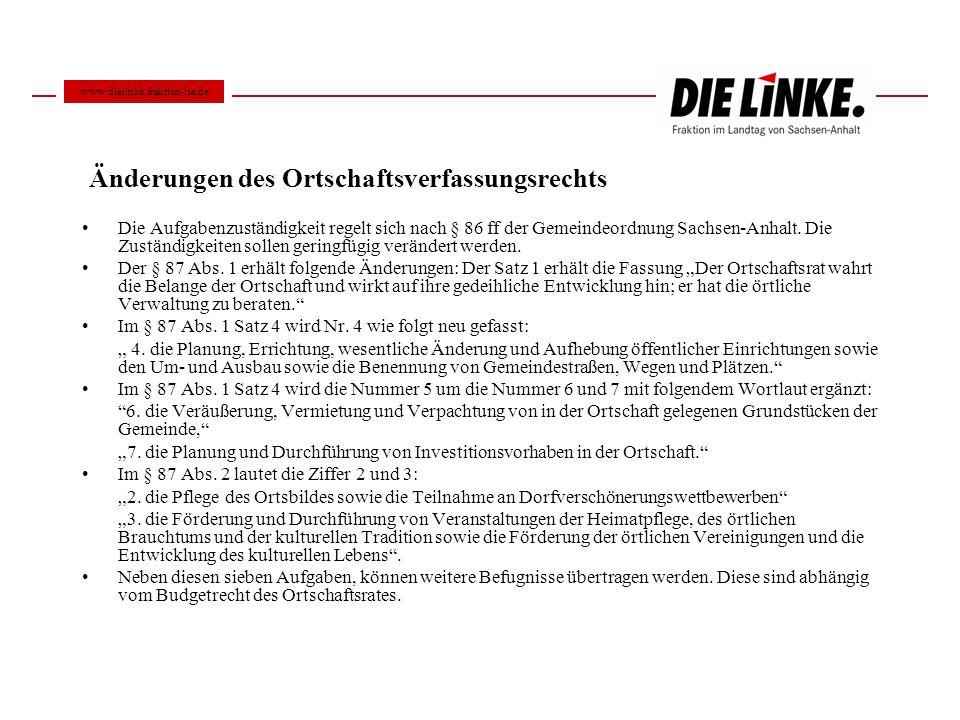 Änderungen des Ortschaftsverfassungsrechts Die Aufgabenzuständigkeit regelt sich nach § 86 ff der Gemeindeordnung Sachsen-Anhalt. Die Zuständigkeiten