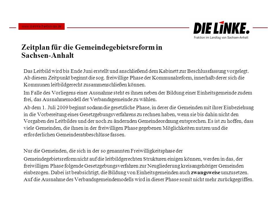 Zeitplan für die Gemeindegebietsreform in Sachsen-Anhalt Das Leitbild wird bis Ende Juni erstellt und anschließend dem Kabinett zur Beschlussfassung v