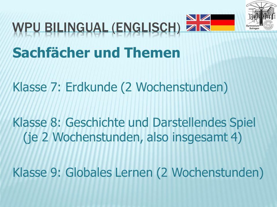 Klasse 7: Erdkunde (2 Wochenstunden) Klasse 8: Geschichte und Darstellendes Spiel (je 2 Wochenstunden, also insgesamt 4) Klasse 9: Globales Lernen (2 Wochenstunden) Sachfächer und Themen