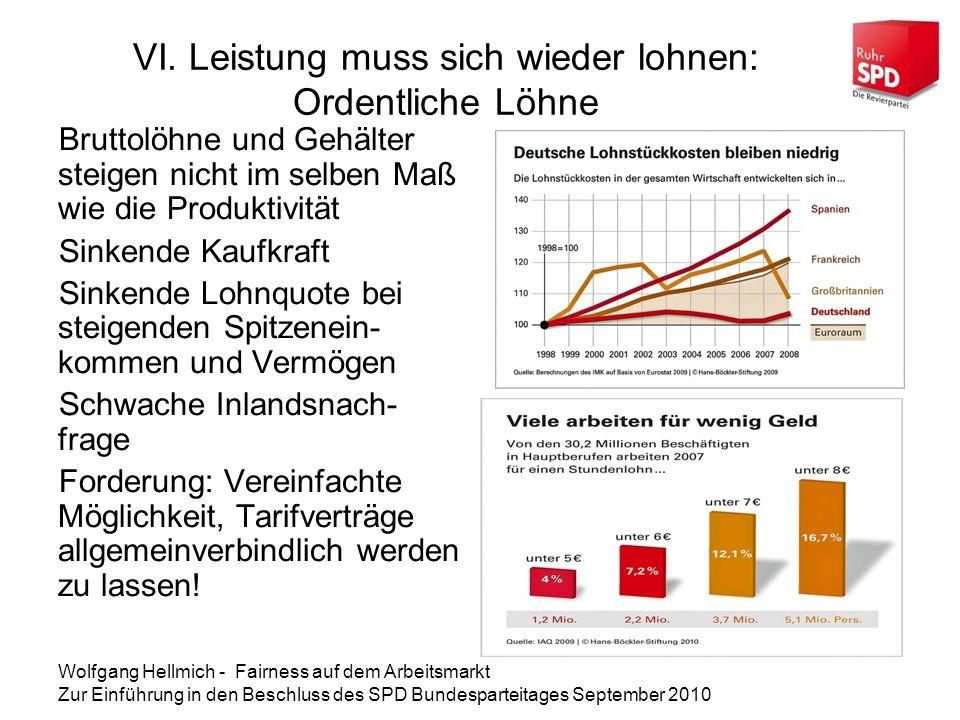 Wolfgang Hellmich - Fairness auf dem Arbeitsmarkt Zur Einführung in den Beschluss des SPD Bundesparteitages September 2010 VI.