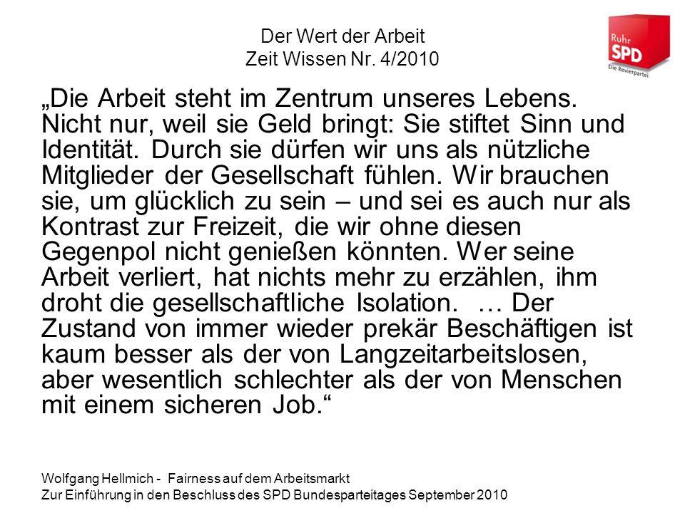 Wolfgang Hellmich - Fairness auf dem Arbeitsmarkt Zur Einführung in den Beschluss des SPD Bundesparteitages September 2010 Antrag: Fairness in der Leiharbeit – Drs.