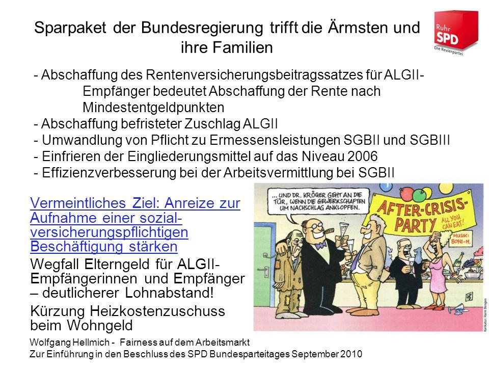 Wolfgang Hellmich - Fairness auf dem Arbeitsmarkt Zur Einführung in den Beschluss des SPD Bundesparteitages September 2010 II.