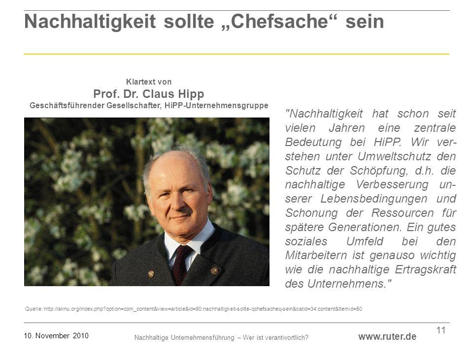 Nachhaltige Unternehmensführung – Wer ist verantwortlich? www.ruter.de 10. November 2010 11 Nachhaltigkeit sollte Chefsache sein Klartext von Prof. Dr