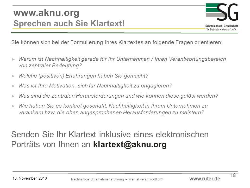 Nachhaltige Unternehmensführung – Wer ist verantwortlich? www.ruter.de 10. November 2010 18 www.aknu.org Sprechen auch Sie Klartext! Sie können sich b