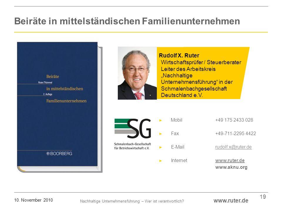 Nachhaltige Unternehmensführung – Wer ist verantwortlich? www.ruter.de 10. November 2010 19 Beiräte in mittelständischen Familienunternehmen Rudolf X.