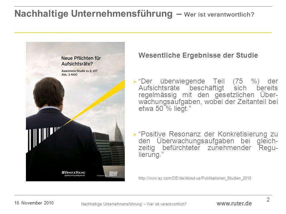 Nachhaltige Unternehmensführung – Wer ist verantwortlich? www.ruter.de 10. November 2010 2 Nachhaltige Unternehmensführung – Wer ist verantwortlich? W