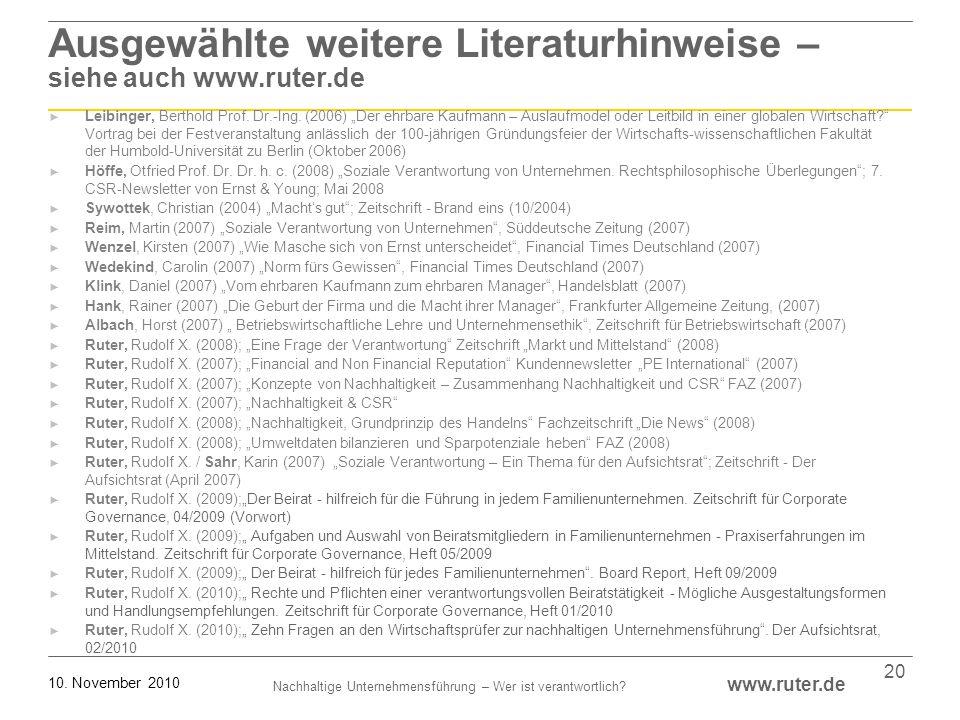 Nachhaltige Unternehmensführung – Wer ist verantwortlich? www.ruter.de 10. November 2010 20 Ausgewählte weitere Literaturhinweise – siehe auch www.rut