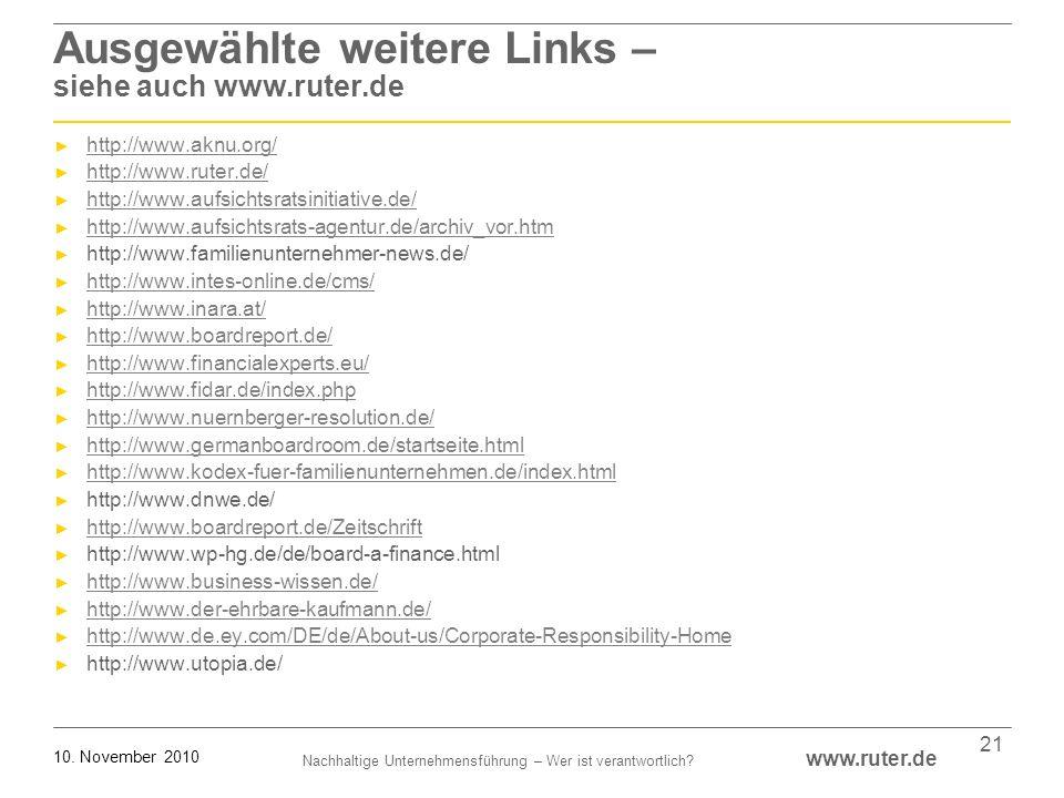 Nachhaltige Unternehmensführung – Wer ist verantwortlich? www.ruter.de 10. November 2010 21 Ausgewählte weitere Links – siehe auch www.ruter.de http:/