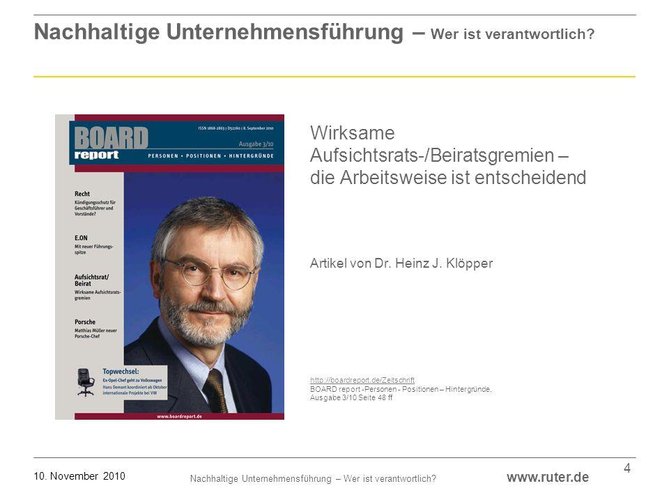 Nachhaltige Unternehmensführung – Wer ist verantwortlich? www.ruter.de 10. November 2010 4 Nachhaltige Unternehmensführung – Wer ist verantwortlich? W