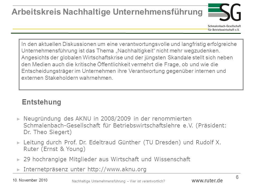 Nachhaltige Unternehmensführung – Wer ist verantwortlich? www.ruter.de 10. November 2010 6 In den aktuellen Diskussionen um eine verantwortungsvolle u
