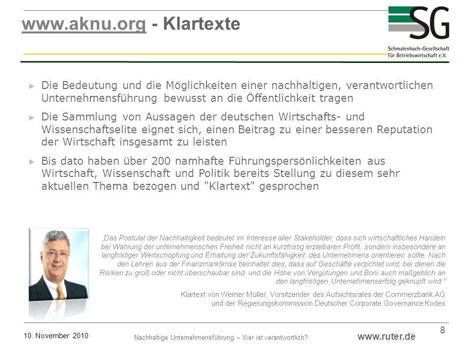 Nachhaltige Unternehmensführung – Wer ist verantwortlich? www.ruter.de 10. November 2010 8 Die Bedeutung und die Möglichkeiten einer nachhaltigen, ver