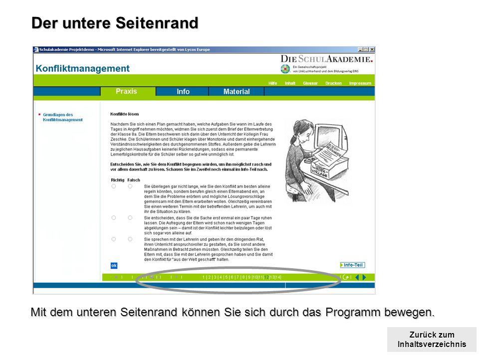 Zurück zum Inhaltsverzeichnis Zurück zum Inhaltsverzeichnis Der untere Seitenrand Mit dem unteren Seitenrand können Sie sich durch das Programm bewegen.