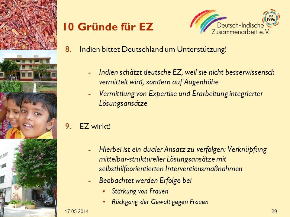 17.05.2014 29 10 Gründe für EZ 8.Indien bittet Deutschland um Unterstützung.