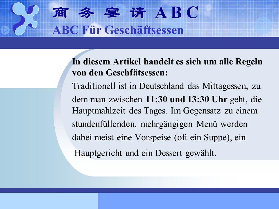 In diesem Artikel handelt es sich um alle Regeln von den Geschfätsessen: Traditionell ist in Deutschland das Mittagessen, zu dem man zwischen 11:30 un