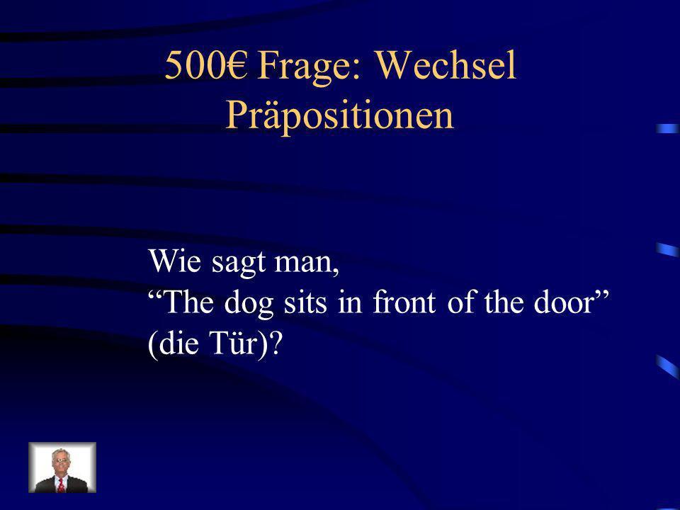 400 Antwort: Wechsel Präpositionen Ich liege auf der Straβe (f).