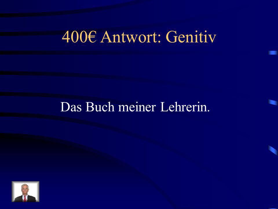 400 Frage: Genitiv Wie sagt man, The book of my teacher (f).?