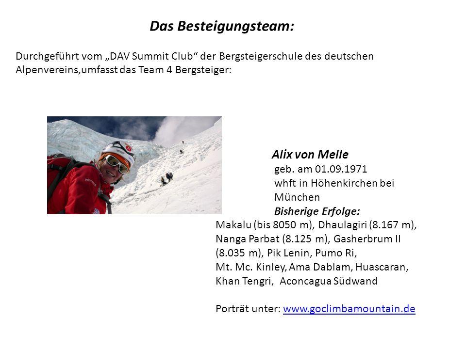 Das Besteigungsteam: Durchgeführt vom DAV Summit Club der Bergsteigerschule des deutschen Alpenvereins,umfasst das Team 4 Bergsteiger: Alix von Melle geb.
