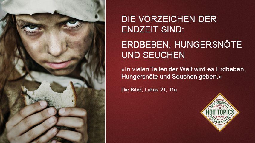 FOTOBACKGROUND DIE VORZEICHEN DER ENDZEIT SIND: ERDBEBEN, HUNGERSNÖTE UND SEUCHEN «In vielen Teilen der Welt wird es Erdbeben, Hungersnöte und Seuchen